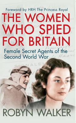 Image for The Women Who Spied for Britain: Female Secret Agents of the Second World War