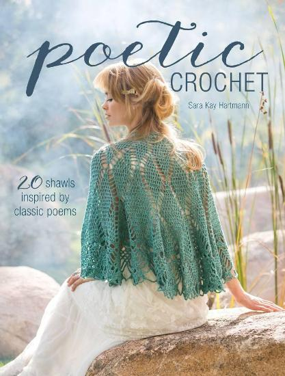 Image for Poetic Crochet: 20 Shawls Inspired by Classic Poems