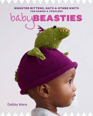 Image for Baby Beasties: Monster Mittens, Hats & Other Knits for Babies and Toddlers