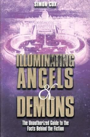 Image for Illuminating Angels and Demons: The Unauthorized Guide to the Facts Behind the Fiction [used book]
