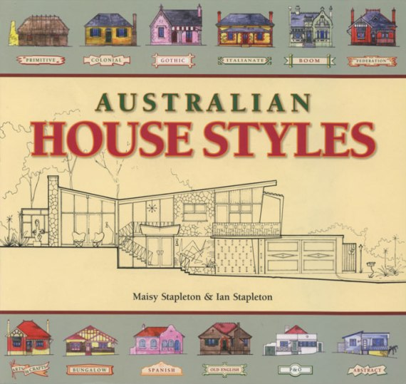 Image for Australian House Styles: An Illustrated guide to domestic architecture from 1788 to the present