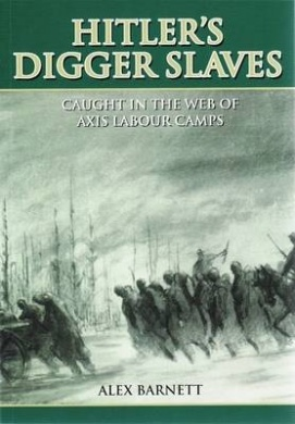 Image for Hitler's Digger Slaves: Caught in the Web of Axis Labour Camps