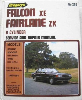 Image for Ford Falcon Fairmont XE Fairlane ZK 1982-1984 6 Cylinder Service and Repair Manual 208 [used book]