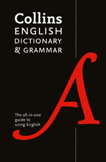 Image for Collins English Dictionary and Grammar: The All-In-One Guide With 200,000 Words And Phrases