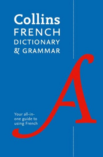 Image for Collins French Dictionary and Grammar: 120,000 Translations Plus Grammar Tips [Eighth Edition]
