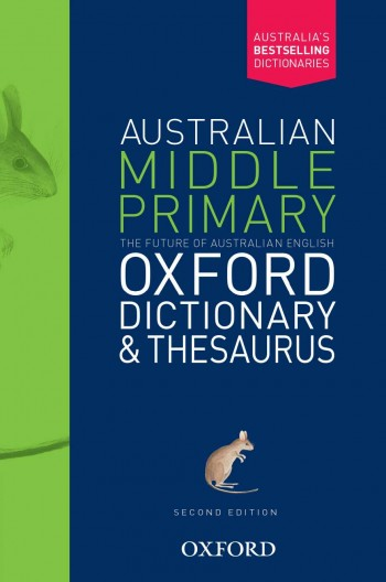 Image for Australian Middle Primary Oxford Dictionary and Thesaurus Second Edition