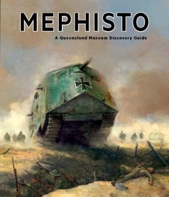 Image for Mephisto : Technology, War and Remembrance. A Queensland Museum Discovery Guide