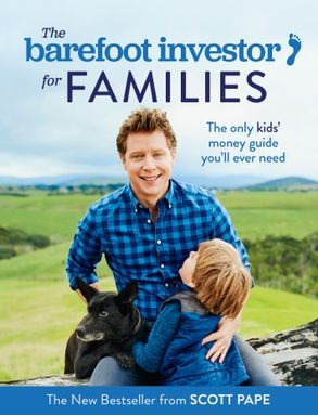 Image for The Barefoot Investor for Families: The only kids' money guide you'll ever need