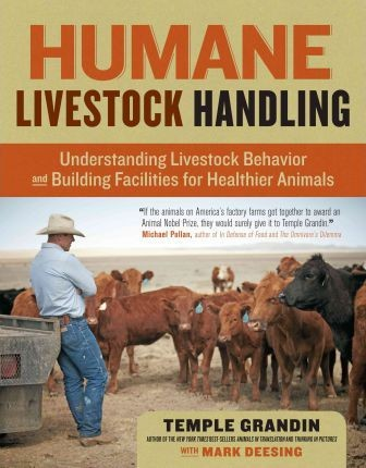 Image for Humane Livestock Handling : Understanding Livestock Behaviour and Building Facilities for Healthier Animals
