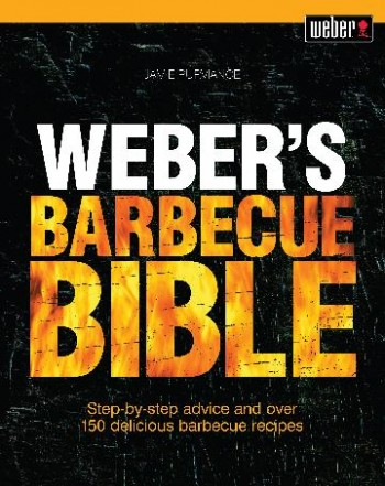 Image for Weber's Barbecue Bible : Step-by-step advice and over 150 delicious barbecue recipes
