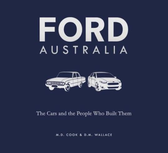 Image for Ford Australia: The Cars and the People Who Built Them [Hardcover] *** TEMPORARILY OUT OF STOCK ***