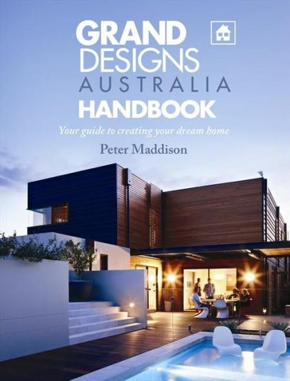 Image for Grand Designs Australia Handbook: Your Guide to Creating Your Dream Home