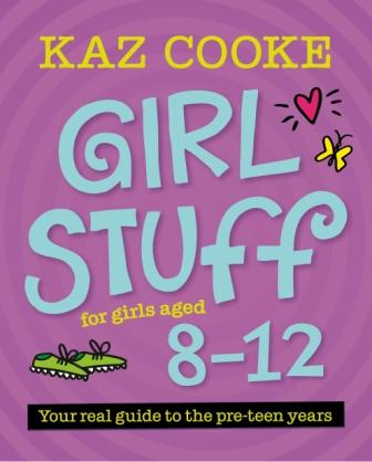 Image for Girl Stuff for Girls Aged 8-12: Your Real Guide to the Pre-Teen Years