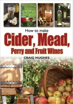 Image for How to Make Cider, Mead, Perry and Fruit Wines