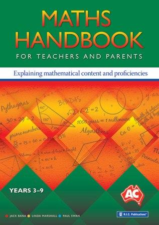 Image for Maths Handbook for Teachers and Parents: Explaining Mathematical Content and Proficiencies Years 3-9 Australian Curriculum RIC-6118