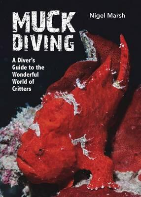 Image for Muck Diving: A Diver's Guide to the Wonderful World of Critters