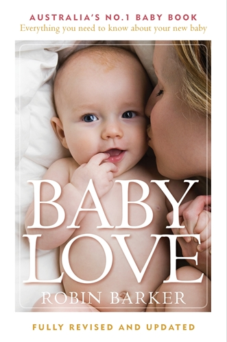Image for Baby Love 6th Edition Everthing you need to know about your new baby Fully Revised and Updated