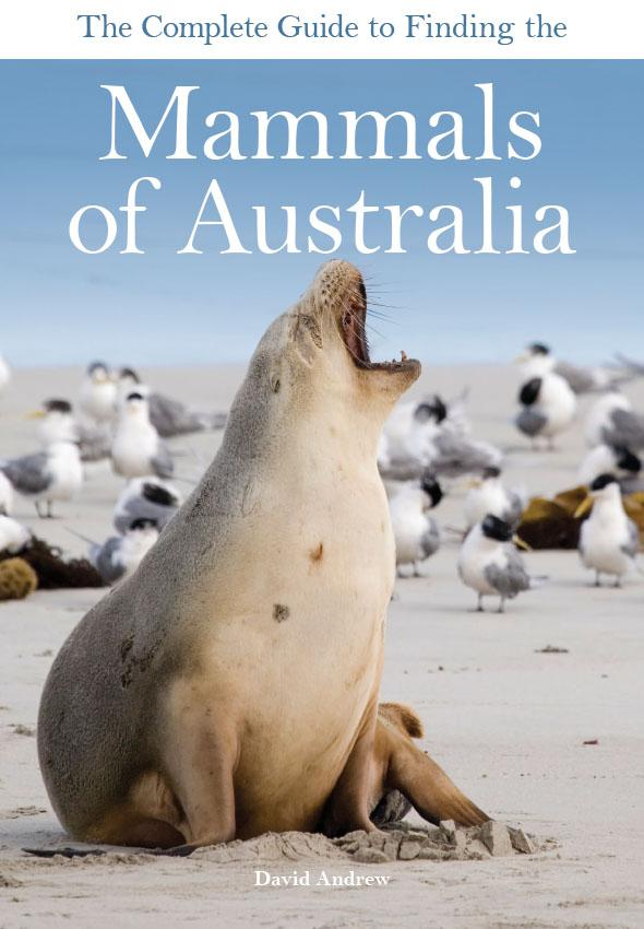 Image for The Complete Guide to Finding the Mammals of Australia