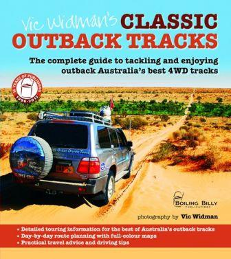 Image for Vic Widman's Classic Outback Tracks: The Complete Guide to tackling and enjoying outback Australia's best 4WD tracks