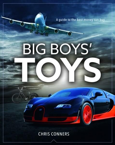 Image for Big Boys' Toys: The Luxuries Every Man Should Have