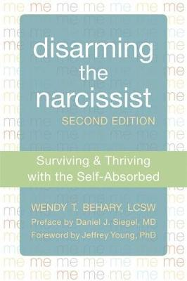 Image for Disarming the Narcissist 2nd Edition Surviving and Thriving with the Self-Absorbed