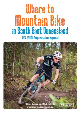 Image for Where to Mountain Bike in South East Queensland Fifth Edition