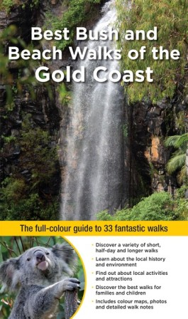 Image for Best Bush and Beach Walks of the Gold Coast: The full-colour guide to 33 fantastic walks