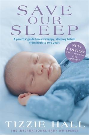 Image for Save Our Sleep Revised Edition: A Parents' Guide towards happy, sleeping babies from birth to two years
